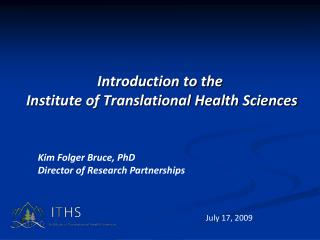 Introduction to the  Institute of Translational Health Sciences