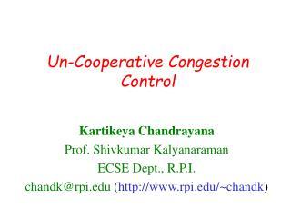 Un-Cooperative Congestion Control