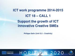 ICT work programme 2014-2015 ICT 18 – CALL 1