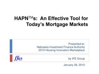 HAPN TM s:  An Effective Tool for Today's Mortgage Markets
