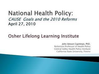 John  Amson Capitman , PhD. Nickerson Professor of Health Policy