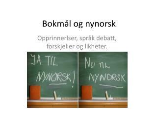 Bokm�l og nynorsk