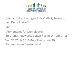 """""""Vielfalt tut gut – Jugend für Vielfalt, Toleranz und Demokratie"""" und"""