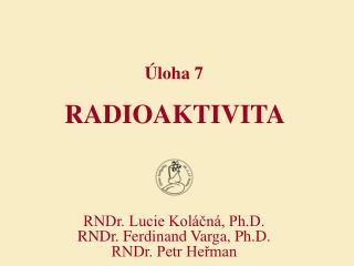 Úloha 7 RADIOAKTIVITA