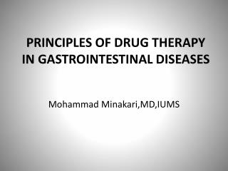 PRINCIPLES OF DRUG THERAPY IN GASTROINTESTINAL DISEASES