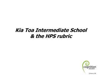 Kia Toa Intermediate School & the HPS rubric