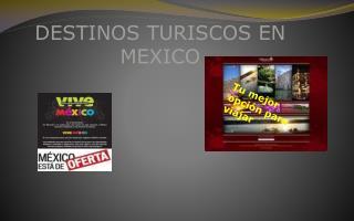 DESTINOS TURISCOS EN MEXICO