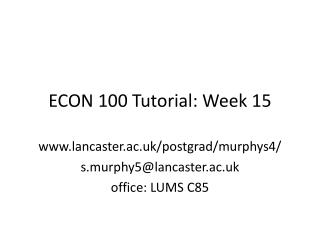 ECON 100 Tutorial: Week 15