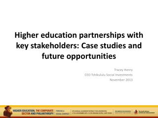 Higher education partnerships with key stakeholders: Case studies and future opportunities