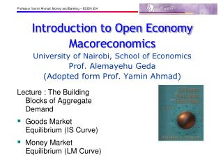 Lecture  :  The Building Blocks of Aggregate Demand Goods Market Equilibrium (IS Curve)