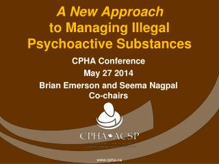A New Approach  to Managing Illegal Psychoactive Substances