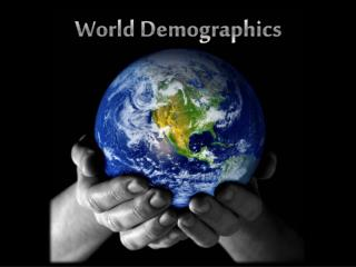 World Demographics