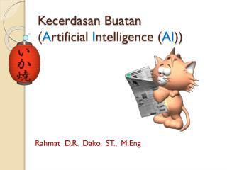 Kecerdasan Buatan ( A rtificial  I ntelligence ( AI ))