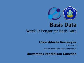 Basis Data Week 1:  Pengantar  Basis Data