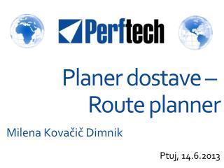 Planer dostave –  Route planner