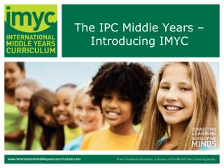 The IPC Middle Years – Introducing IMYC