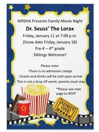 WRSHA  Presents Family Movie Night Dr. Seuss' The  Lorax Friday, January 11 at 7:00 p.m.