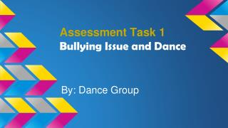 Assessment Task 1 Bullying Issue and Dance