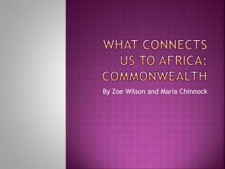 What connects us to Africa: Commonwealth