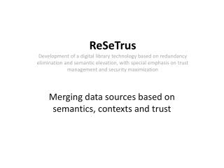 Merging data sources based on semantics, contexts and trust