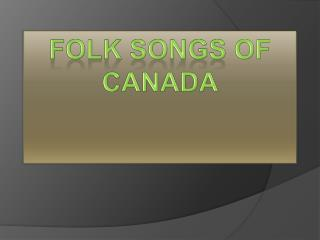 Folk songs of Canada
