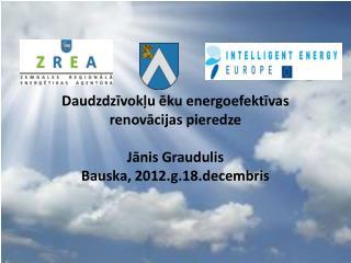 Daudzdzīvokļu ēku  energoefektīvas renovācijas pieredze