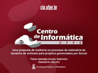 Flávio Almeida Araújo Sobrinho (faas@cin.ufpe.br)