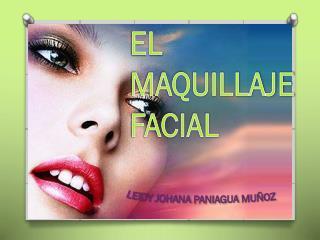 EL MAQUILLAJE FACIAL