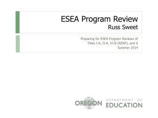 ESEA Program Review Russ Sweet