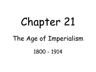 Chapter 21 The Age of Imperialism