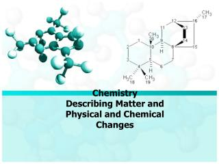 Chemistry  Describing Matter and Physical and Chemical Changes