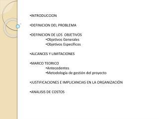 INTRODUCCION DEFINICION DEL PROBLEMA DEFINICION DE LOS  OBJETIVOS Objetivos Generales