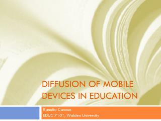 Diffusion of Mobile Devices in Education