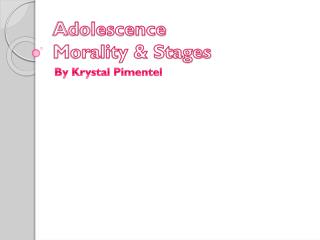 Adolescence Morality & Stages