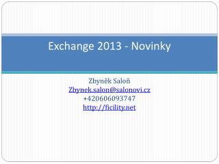 Exchange 201 3 -  Novinky