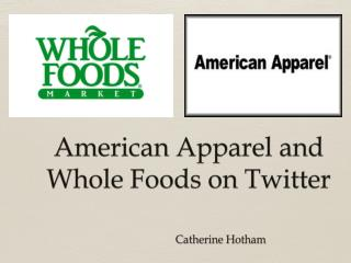 American Apparel and Whole Foods on Twitter
