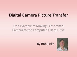 Digital Camera Picture Transfer