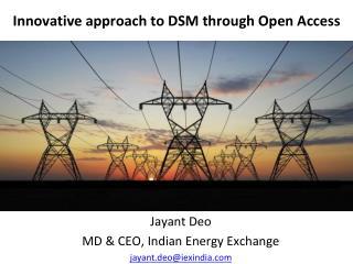 Innovative approach to DSM through Open Access