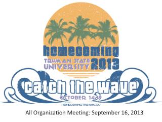 All Organization Meeting: September 16, 2013