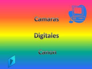 Camaras Digitales  Canon