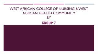 WEST AFRICAN COLLEGE OF NURSING & WEST AFRICAN HEALTH COMMUNITY BY