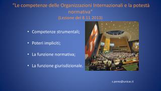 Competenze  strumentali;                   Poteri impliciti; La funzione normativa ;