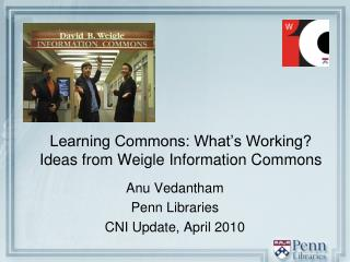 Learning Commons: What's Working? Ideas from Weigle Information Commons