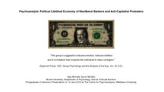 Psychoanalytic Political Libidinal Economy of Neoliberal Bankers and Anti-Capitalist Protesters