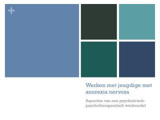 Werken met jeugdige met anorexia nervosa