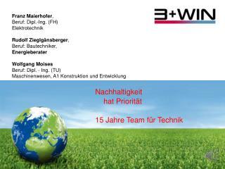 Nachhaltigkeit      hat  Priorität 15 Jahre Team für Technik