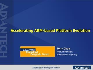 Accelerating ARM-based Platform Evolution
