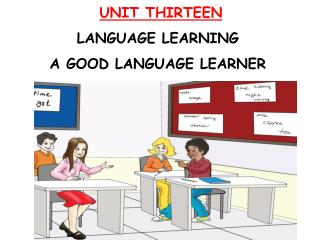 UNIT THIRTEEN  LANGUAGE LEARNING A GOOD LANGUAGE LEARNER