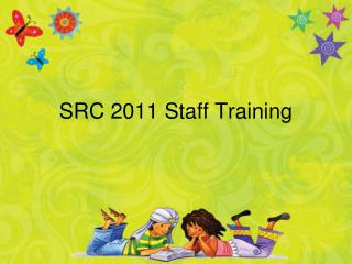 SRC 2011 Staff Training