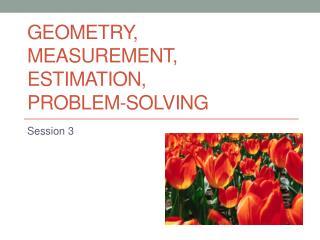 Geometry,  Measurement, Estimation,  problem-solving